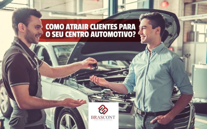 Como atrair clientes para o seu centro automotivo?