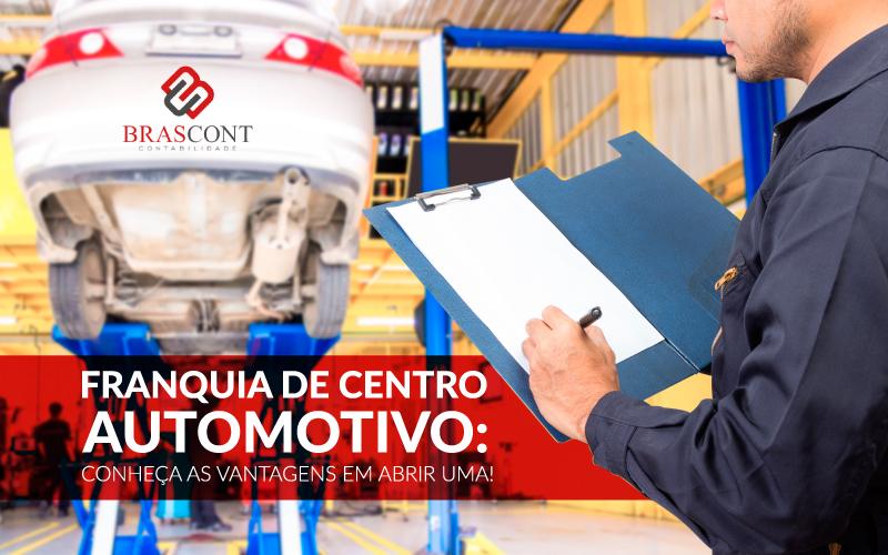 Franquia de Centro Automotivo: Conheça as vantagens em abrir uma!